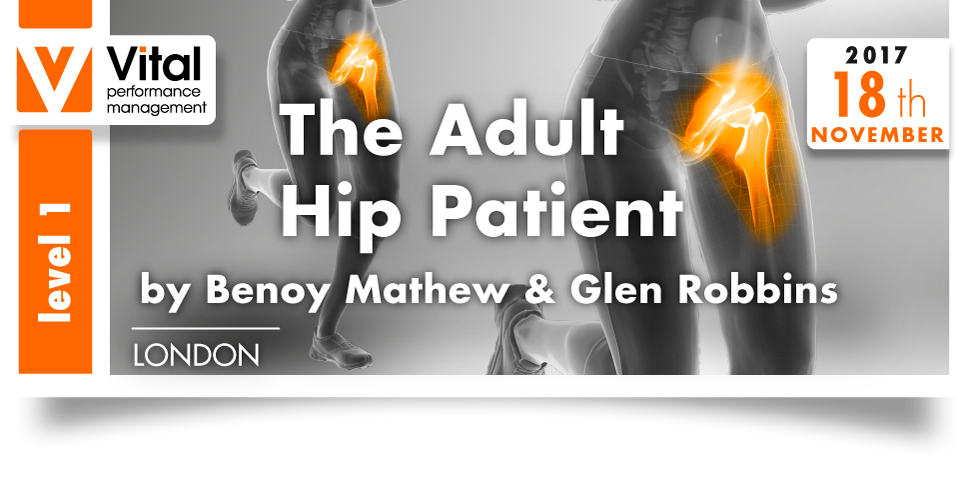 The Adult Hip Patient London Level 1 18 November 2017